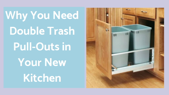 Double trash pull-outs for new ktichen
